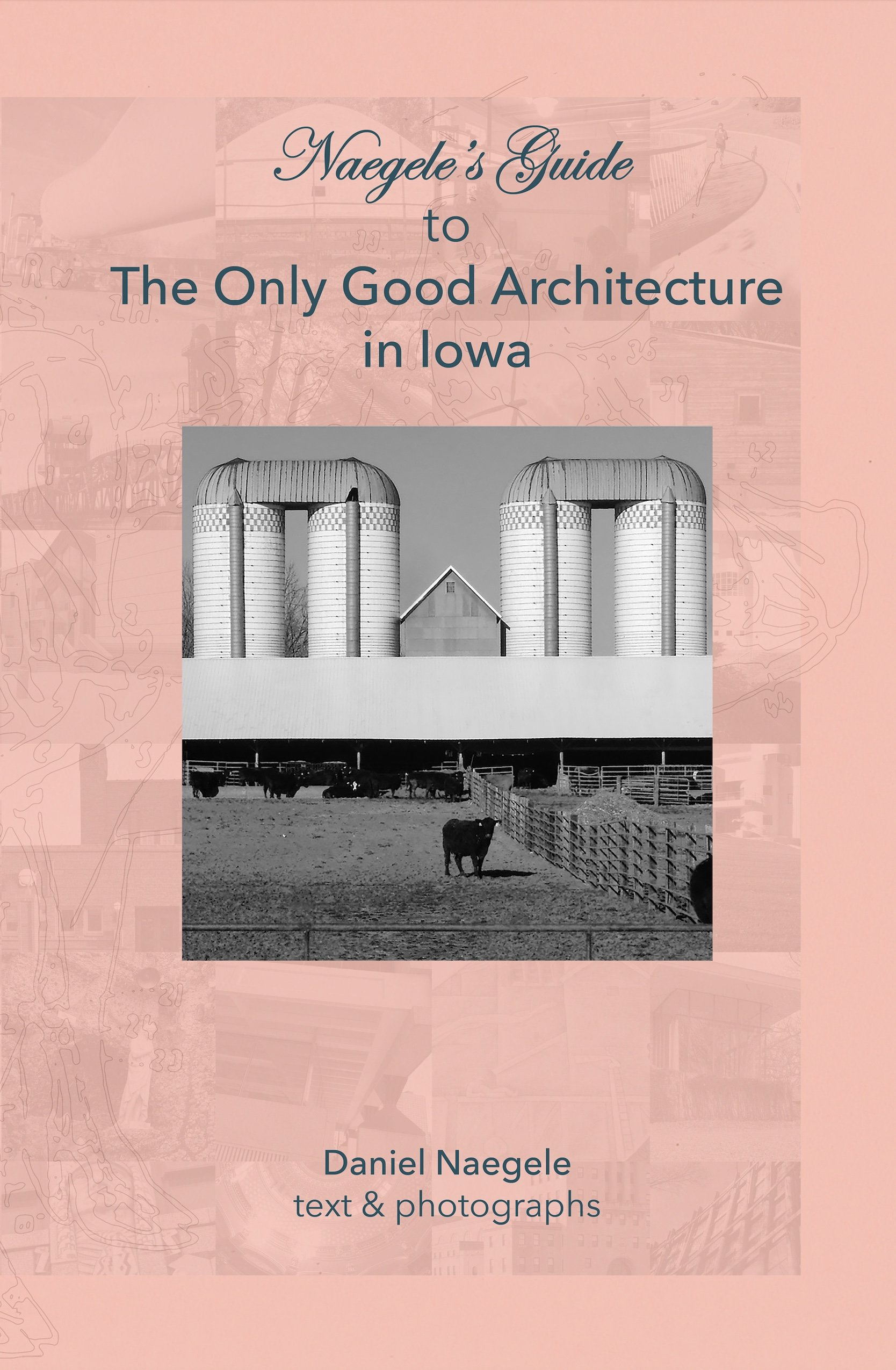 Naegele – Guide to the Only Good Architecture in Iowa